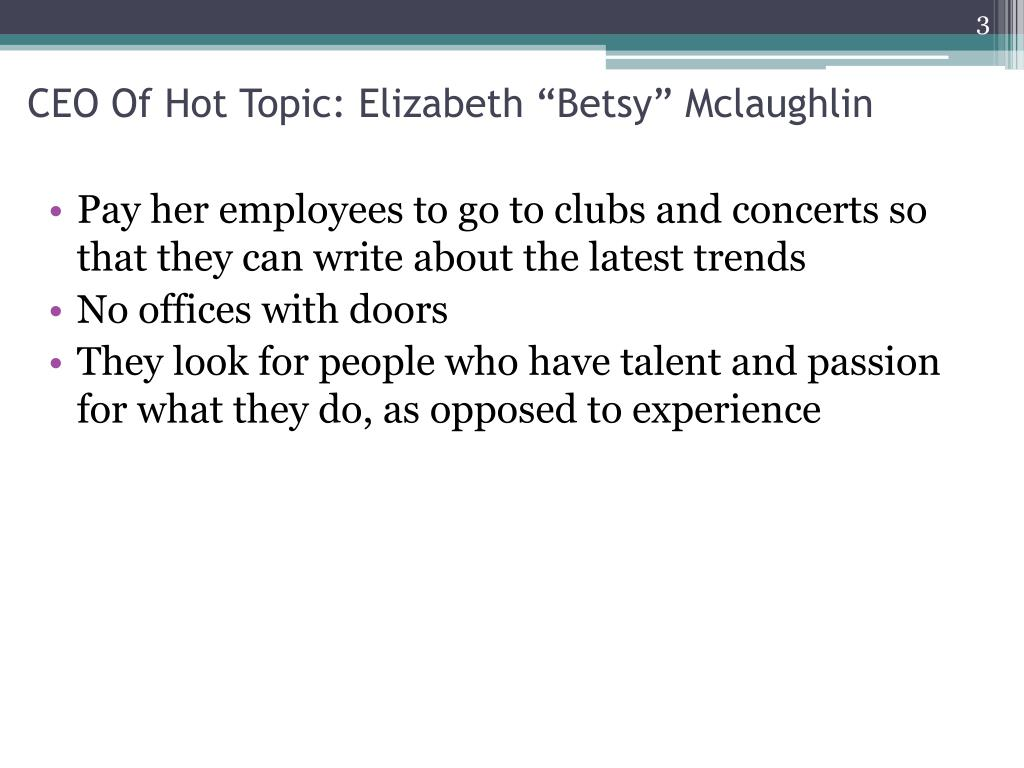 "CEO Of Hot Topic: Elizabeth ""Betsy"" Mclaughlin"
