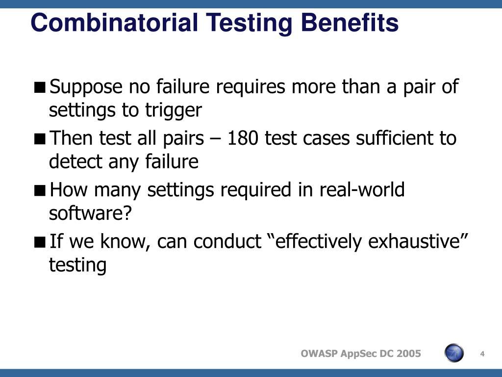 Combinatorial Testing Benefits