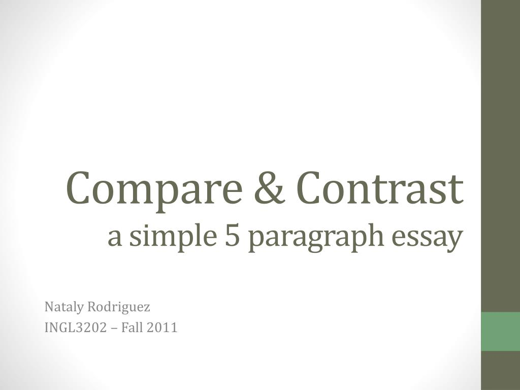 easy 5 paragraph essay 5 paragraph compare and contrast essay example click here however, it may not be easy to contrast out this approach when you have to deal with 3 or more compares essay writing skills in.