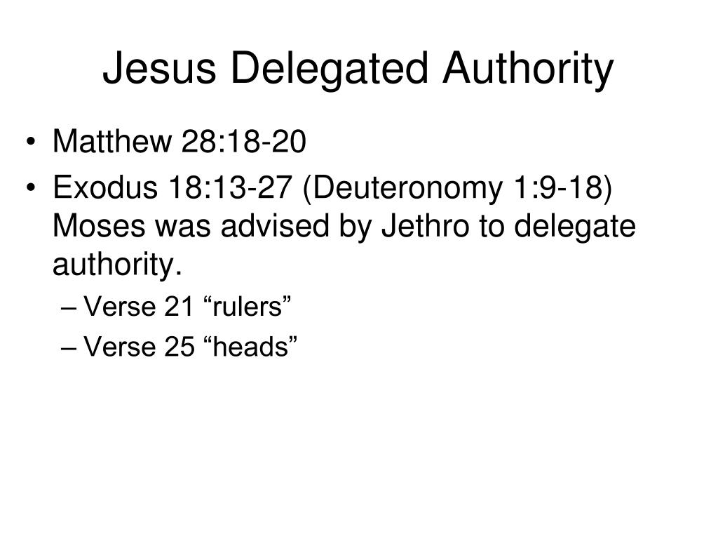 Jesus Delegated Authority