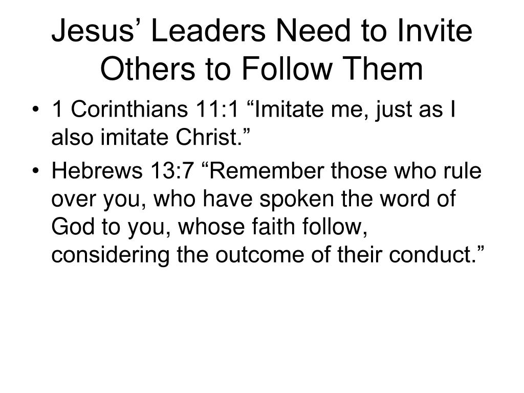 Jesus' Leaders Need to Invite Others to Follow Them