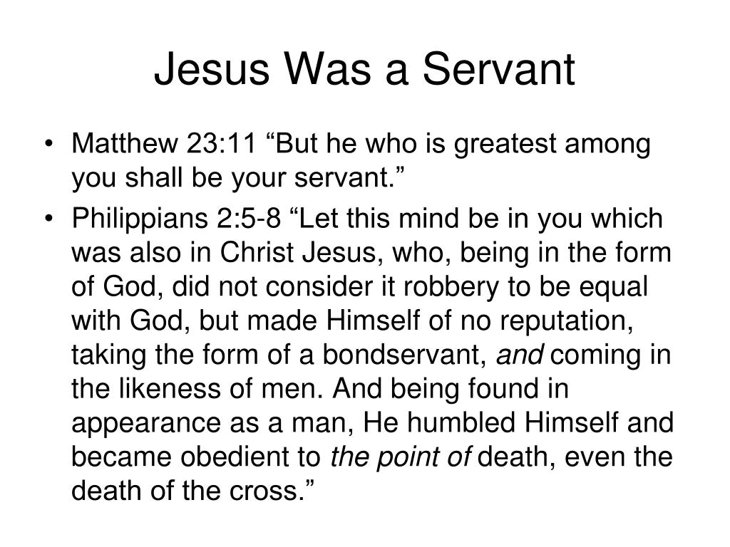 Jesus Was a Servant