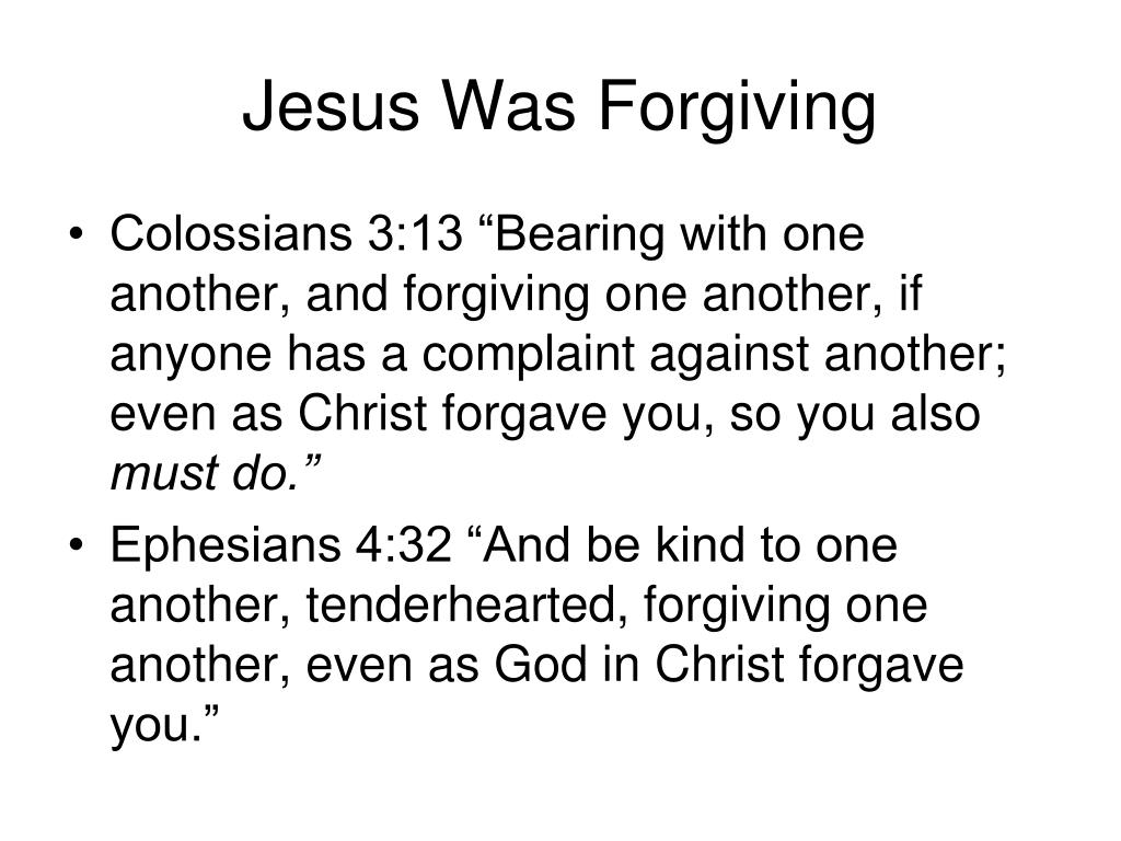 Jesus Was Forgiving