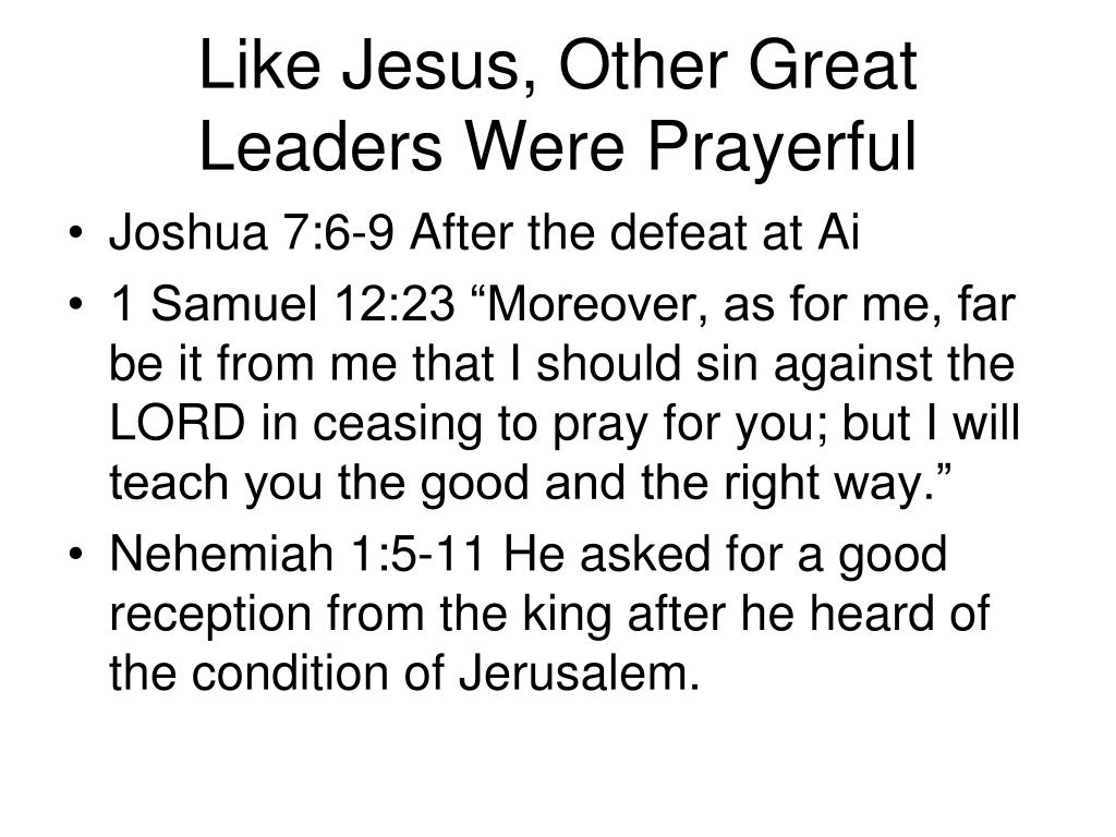 Like Jesus, Other Great Leaders Were Prayerful