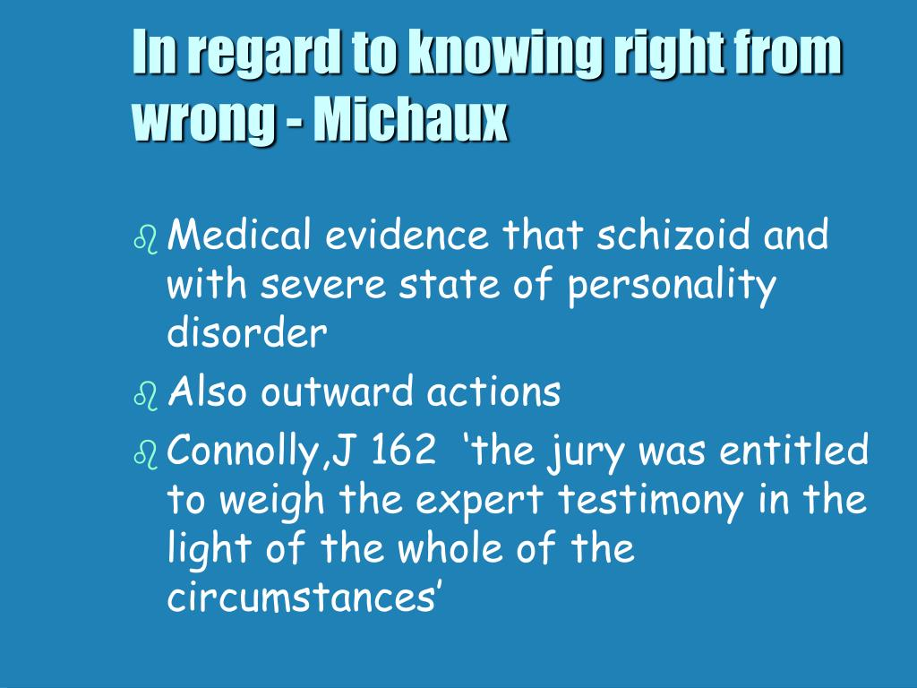 In regard to knowing right from wrong - Michaux