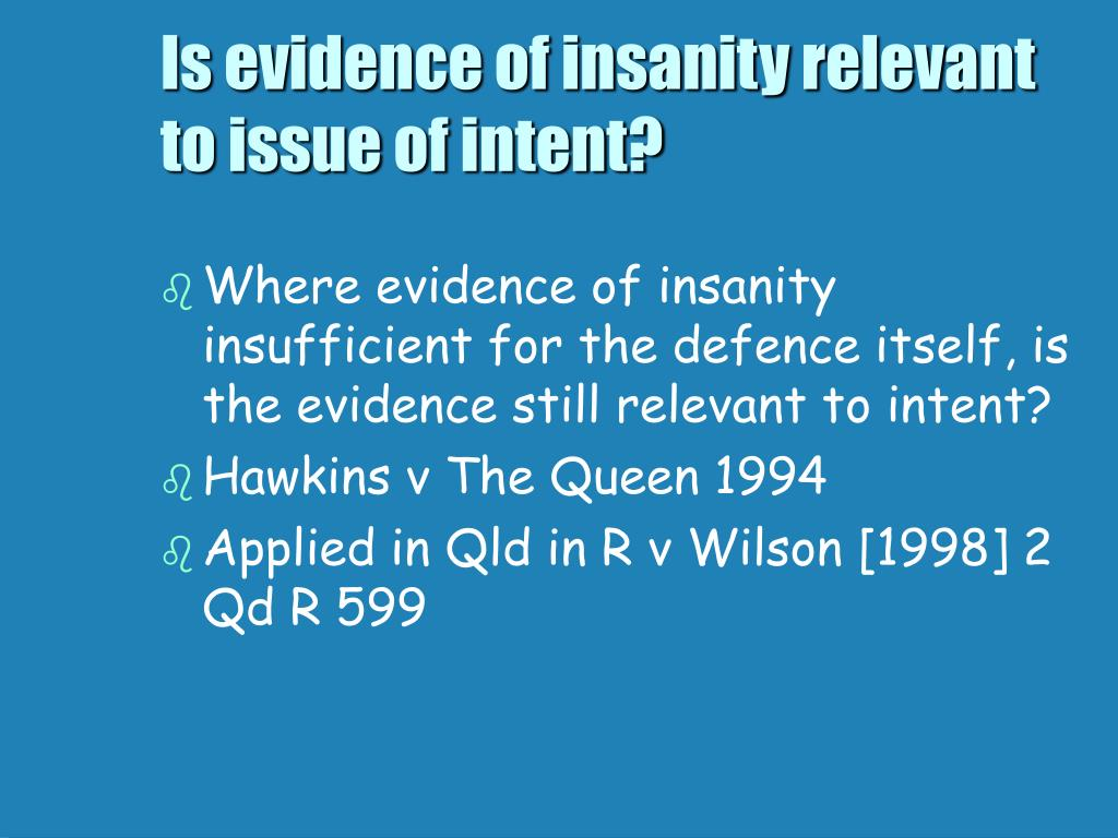 Is evidence of insanity relevant to issue of intent?