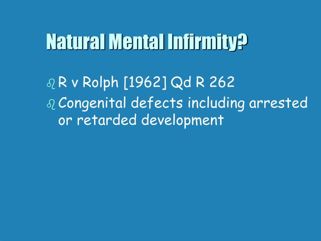 Natural Mental Infirmity?