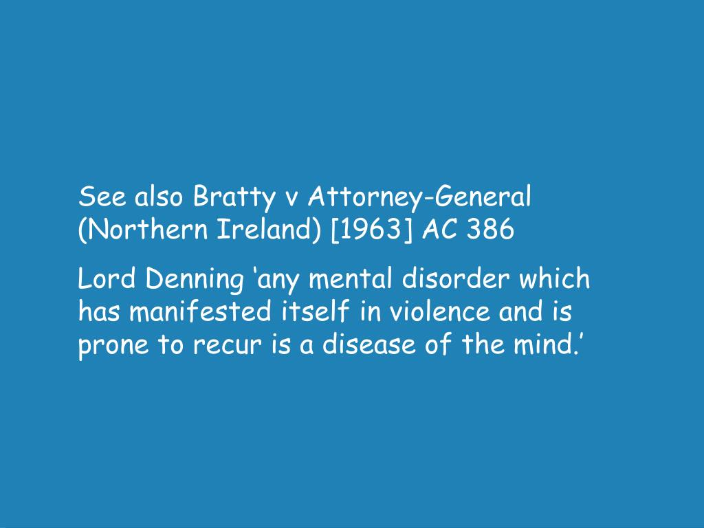 See also Bratty v Attorney-General (Northern Ireland) [1963] AC 386