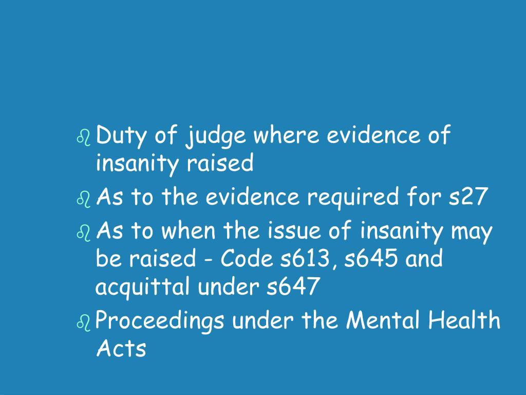 Duty of judge where evidence of insanity raised