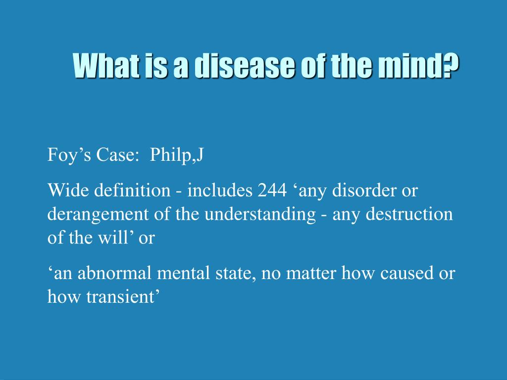 What is a disease of the mind?