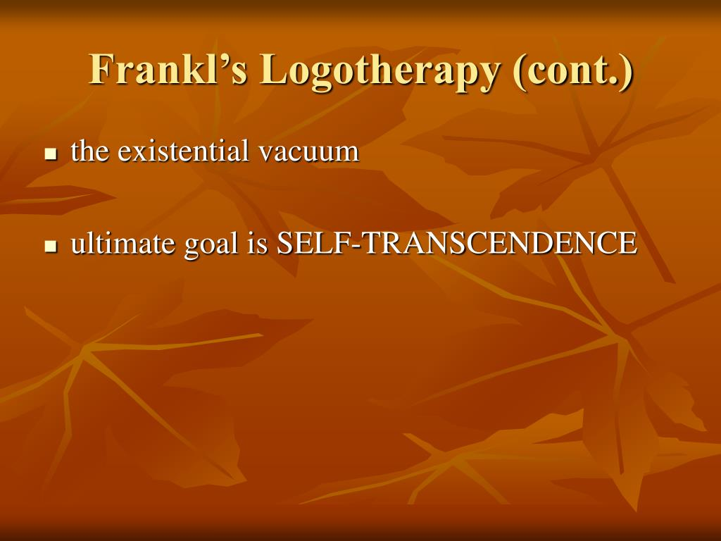 Frankl's Logotherapy (cont.)