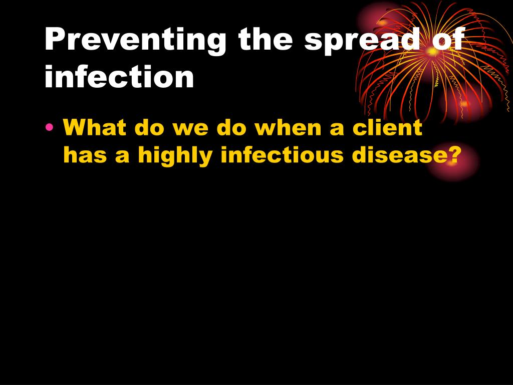 Preventing the spread of infection