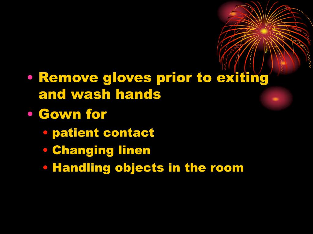 Remove gloves prior to exiting and wash hands