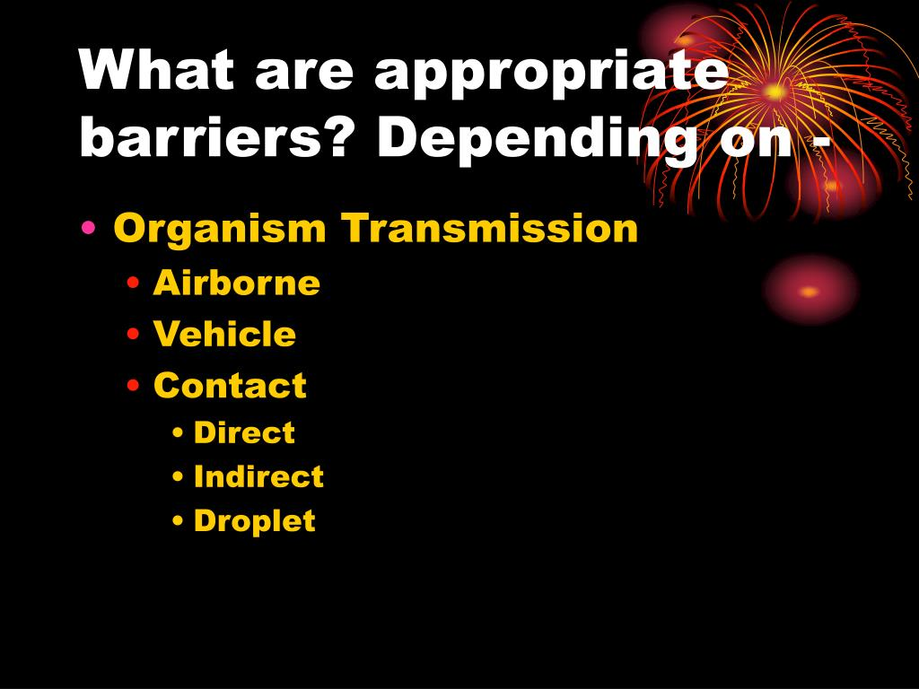 What are appropriate barriers? Depending on -