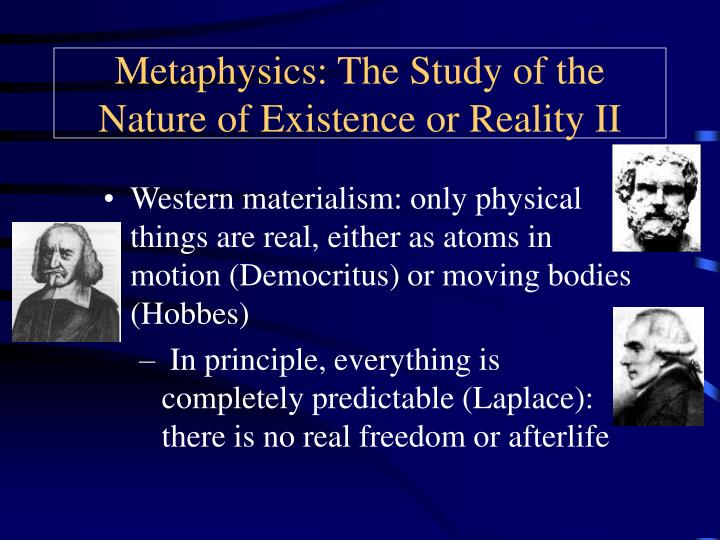 Metaphysics the study of the nature of existence or reality ii
