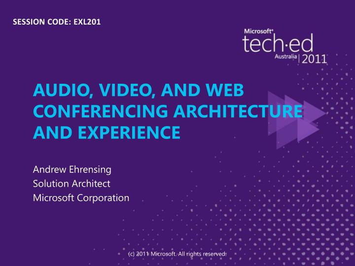 Audio video and web conferencing architecture and experience