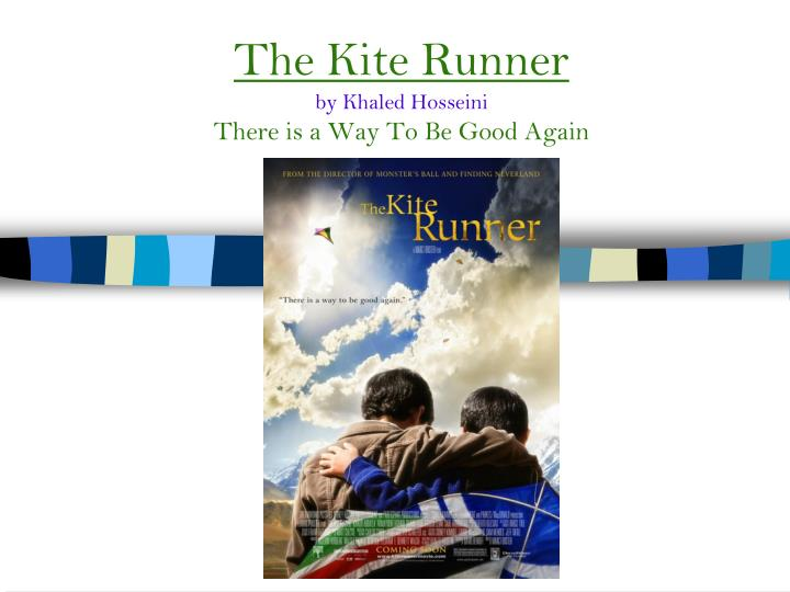 The kite runner by khaled hosseini there is a way to be good again l.jpg
