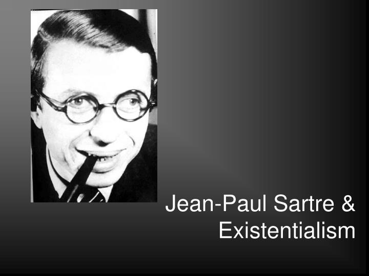 sartre essays in existentialism Existentialism research paper starter this concept is central to sartre's existential in his essay, existentialism is a humanism, jean-paul sartre.