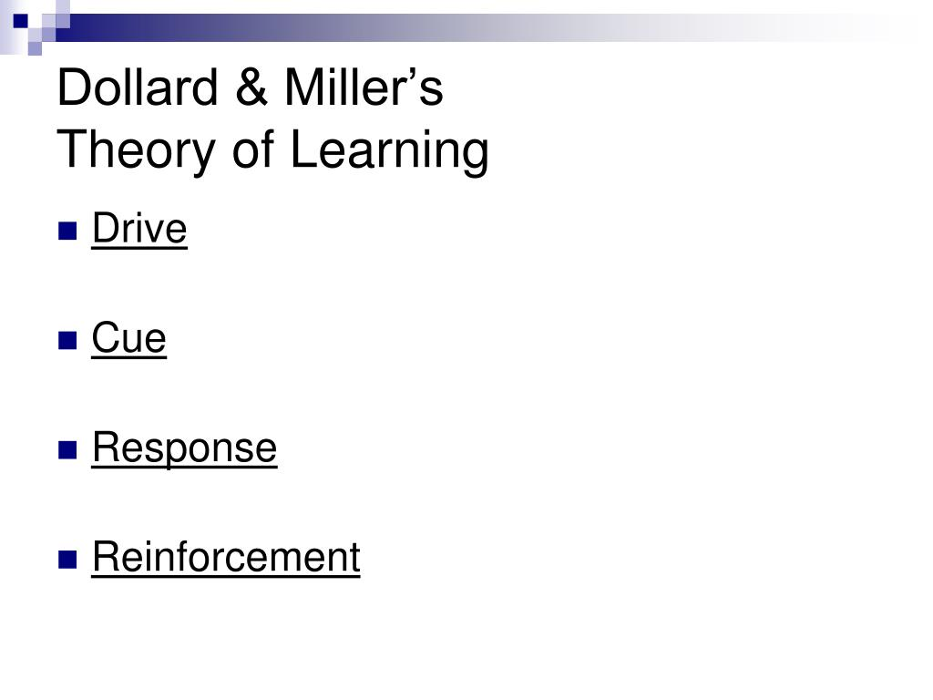 dollard and miller stimulus response theory of personality Returning to the ltnited states, miller joined the faculty at the institute of human relations at yale ltniversity (1936-1941), where he collaborated with dollard and others on the books frustration and aggression (1939) and social learning and imitation (1941.