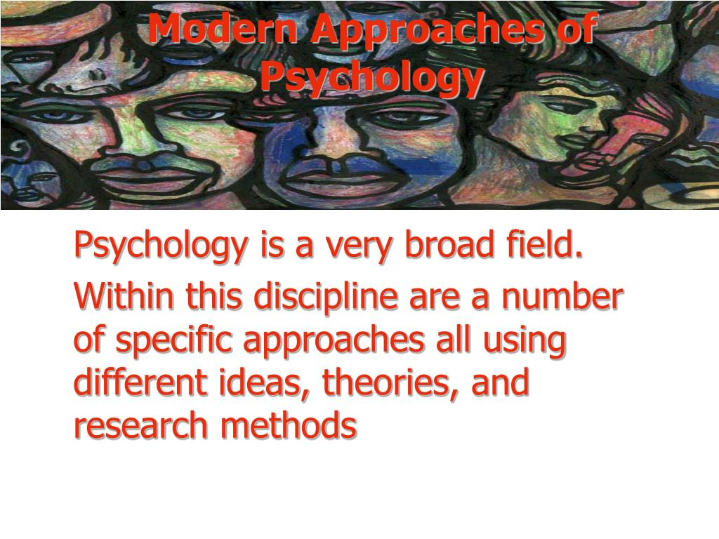 Modern Approaches of Psychology
