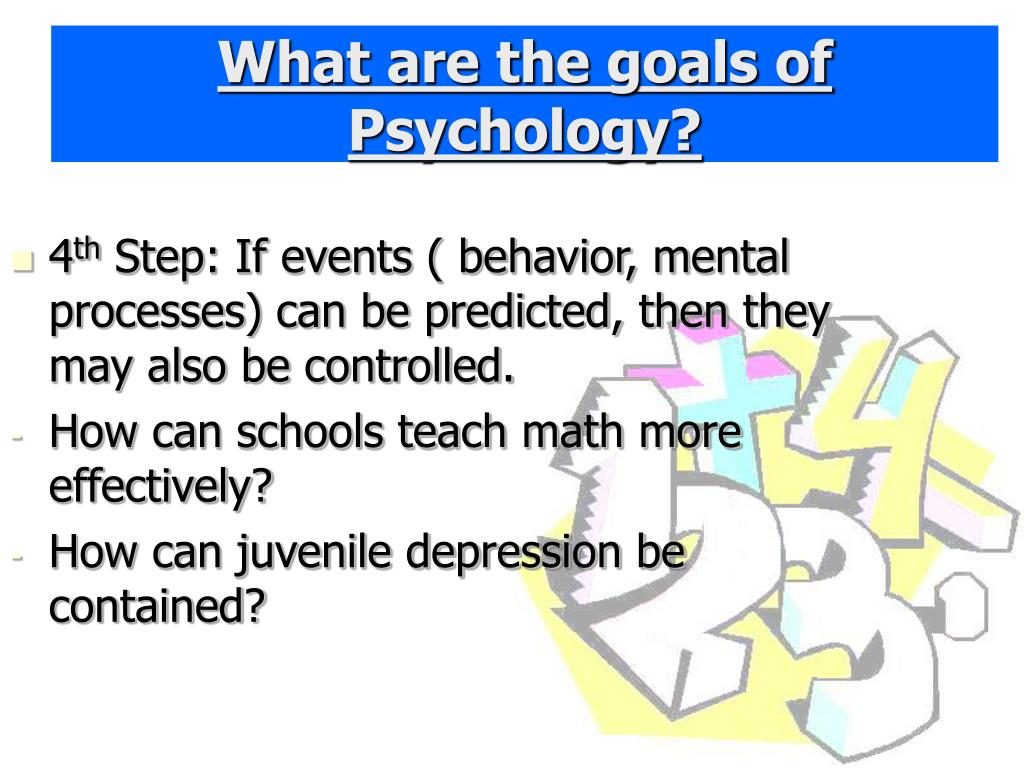 What are the goals of Psychology?