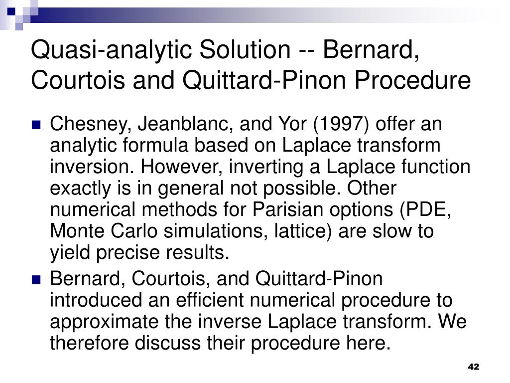 Quasi-analytic Solution -- Bernard, Courtois and Quittard-Pinon Procedure