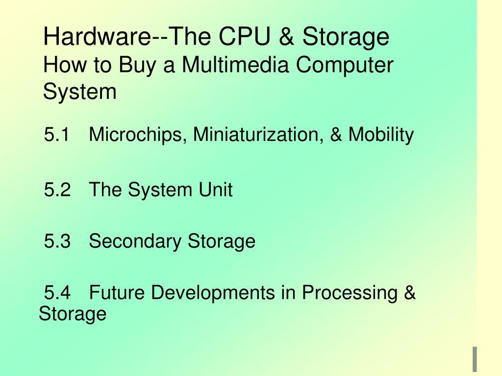 Hardware--The CPU & Storage