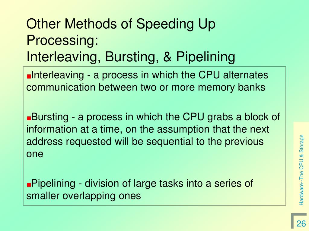 Other Methods of Speeding Up Processing: