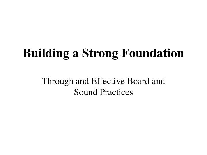 Building a strong foundation l.jpg