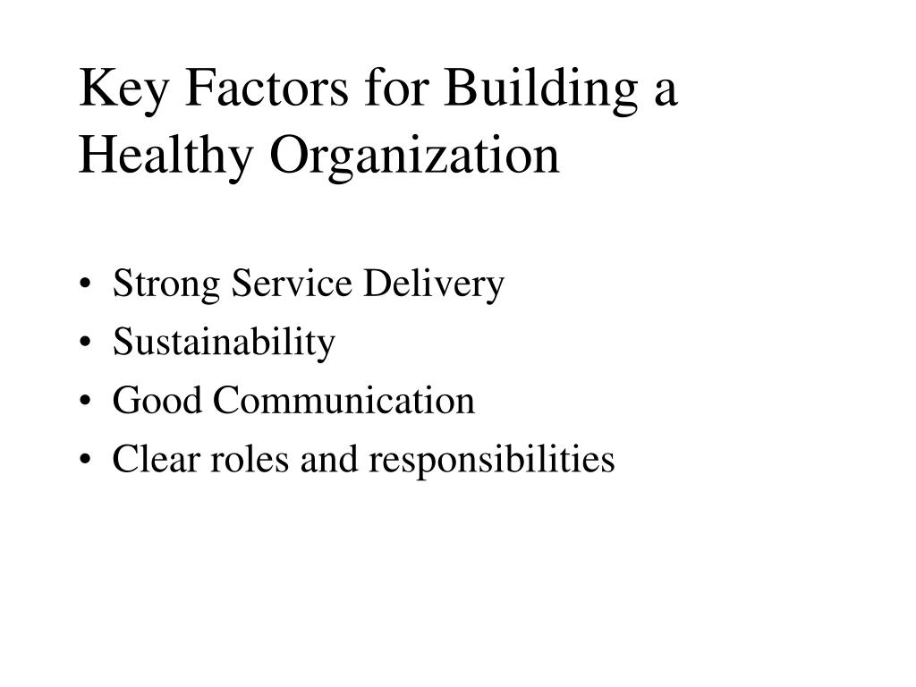 Key Factors for Building a Healthy Organization