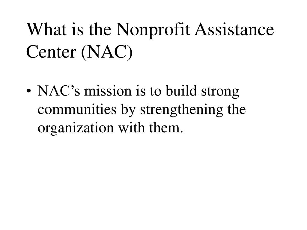 What is the Nonprofit Assistance Center (NAC)