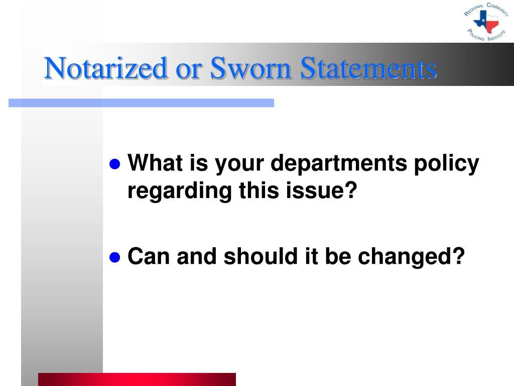 Notarized or Sworn Statements