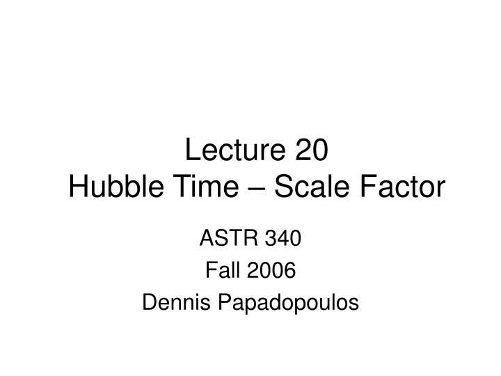 Lecture 20 hubble time scale factor l.jpg