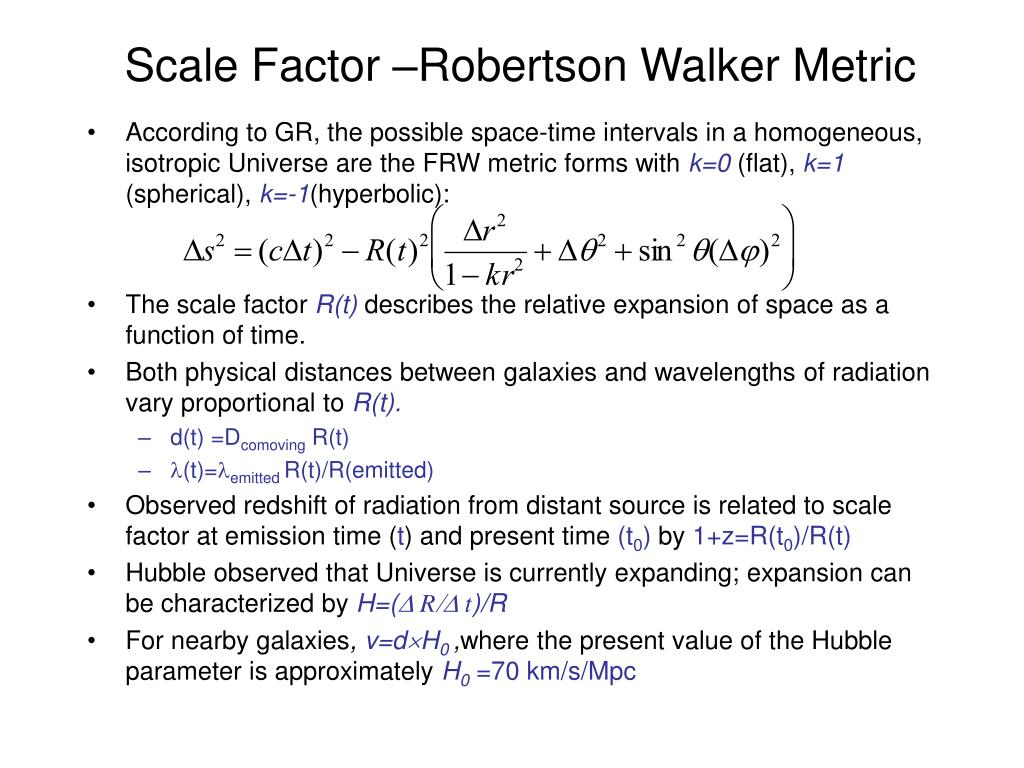 Scale Factor –Robertson Walker Metric