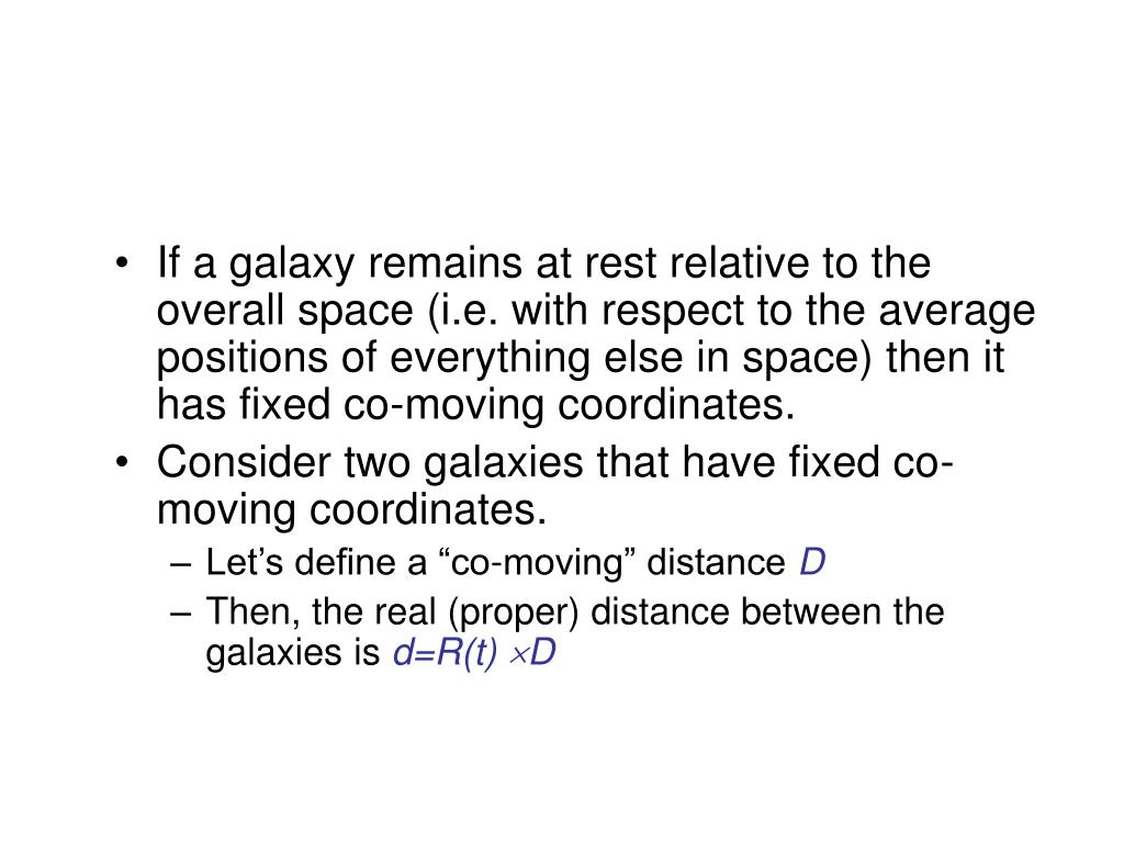 If a galaxy remains at rest relative to the overall space (i.e. with respect to the average positions of everything else in space) then it has fixed co-moving coordinates.