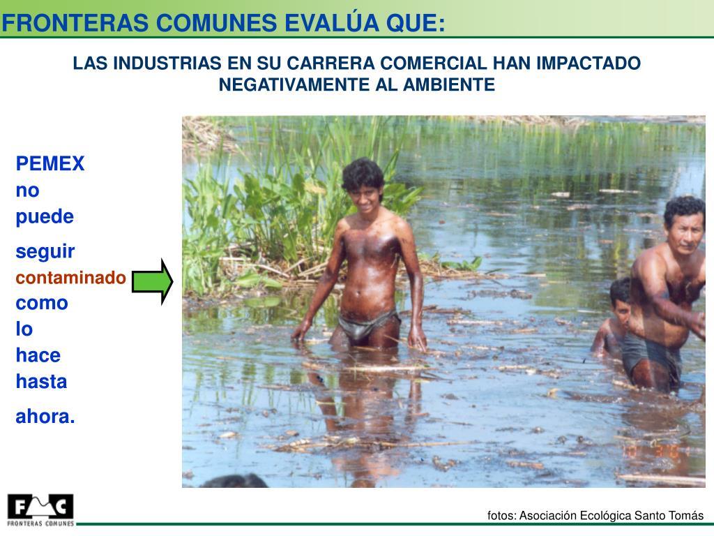 FRONTERAS COMUNES EVALÚA QUE: