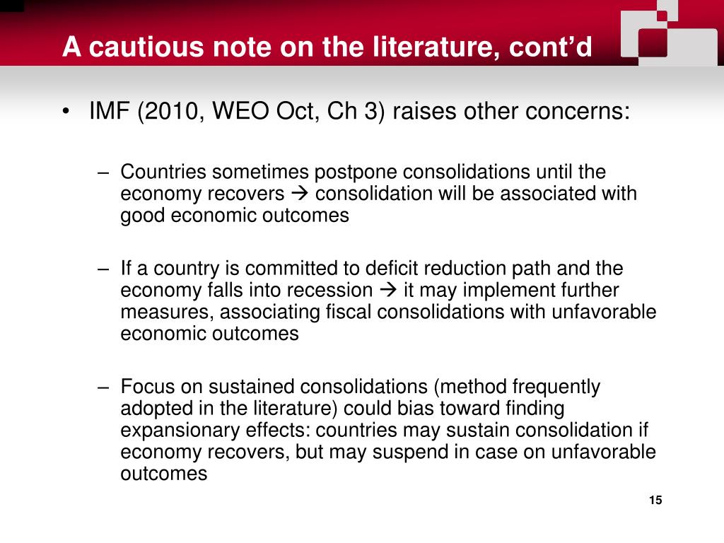 IMF (2010, WEO Oct, Ch 3) raises other concerns: