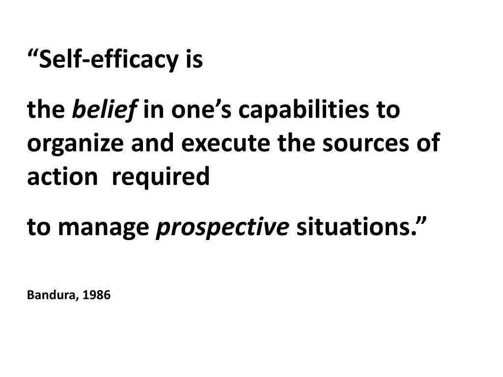 """Self-efficacy is"