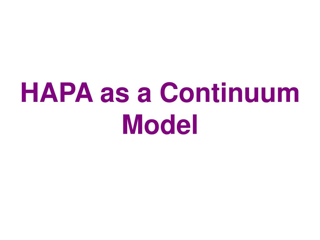 HAPA as a Continuum Model