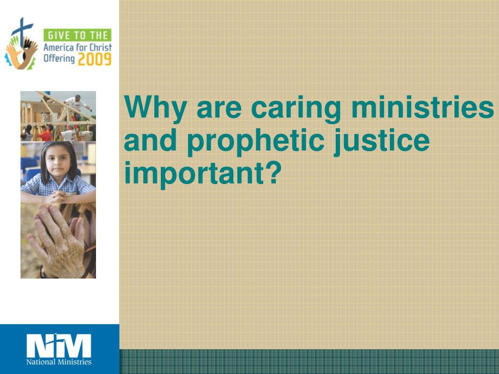 Why are caring ministries and prophetic justice  important?