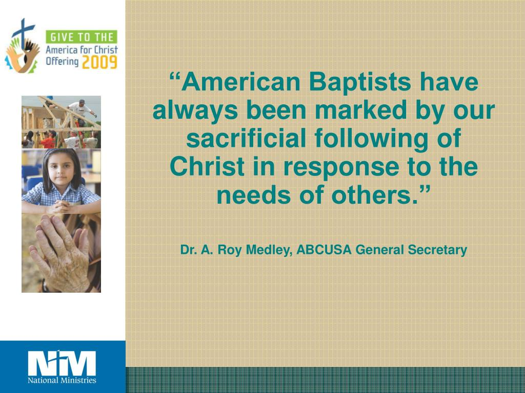 """American Baptists have always been marked by our sacrificial following of Christ in response to the needs of others."""
