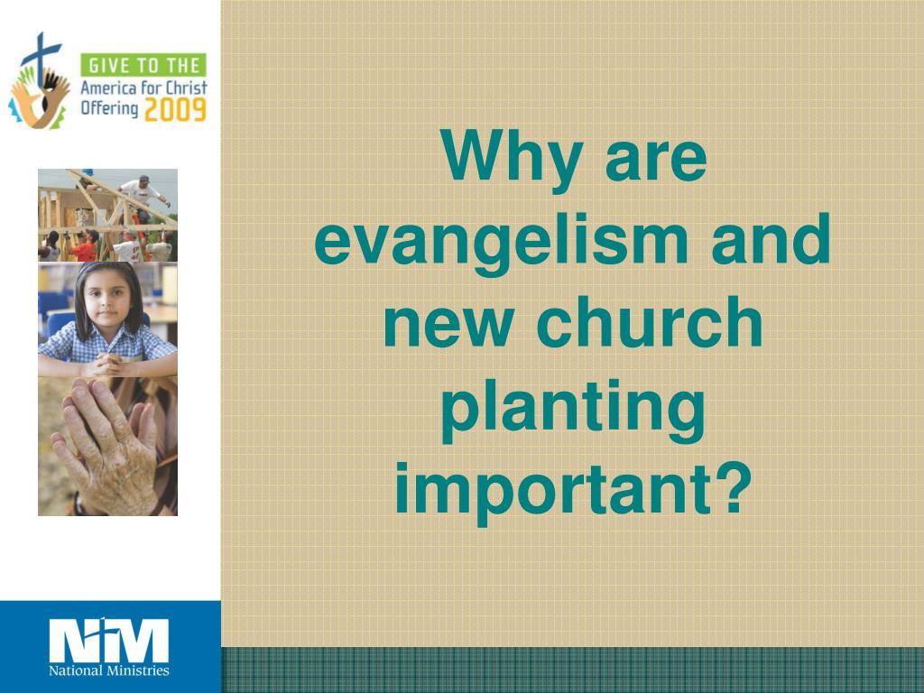 Why are  evangelism and  new church  planting  important?