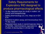 safety requirements for exploratory ind designed to produce pharmacological effects