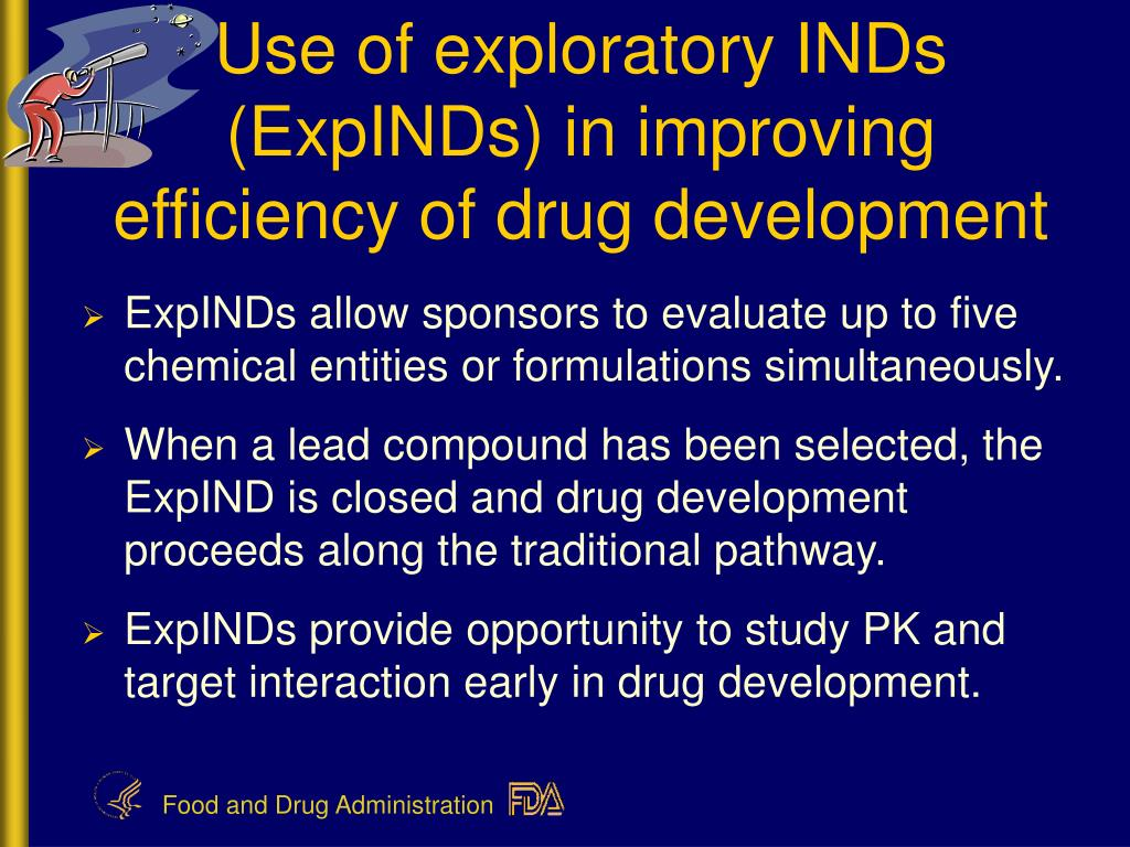 Use of exploratory INDs (ExpINDs) in improving efficiency of drug development