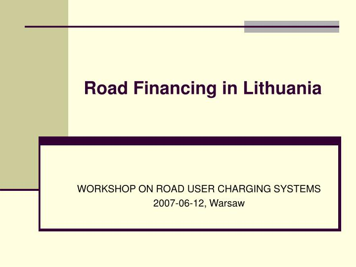 Road financing in lithuania l.jpg