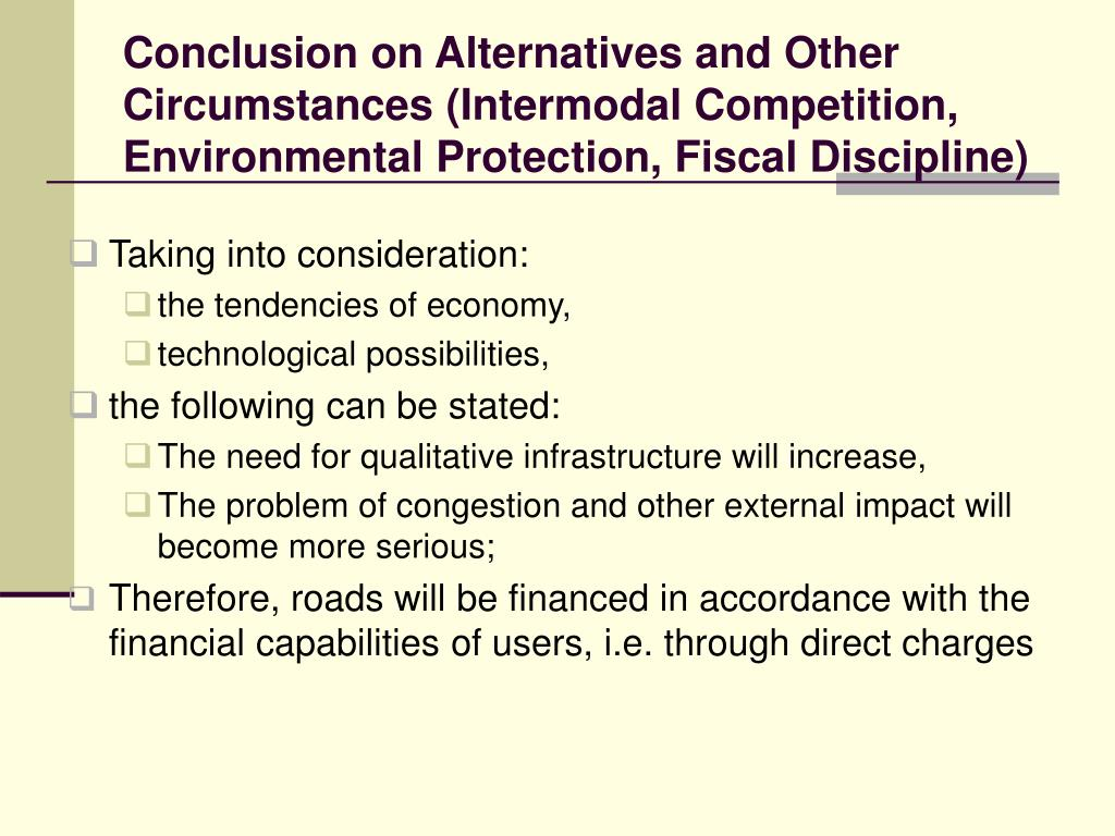 Conclusion on Alternatives and Other Circumstances (Intermodal Competition, Environmental Protection, Fiscal Discipline)