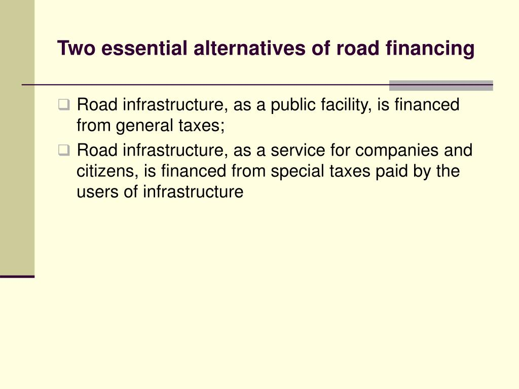 Two essential alternatives of road financing