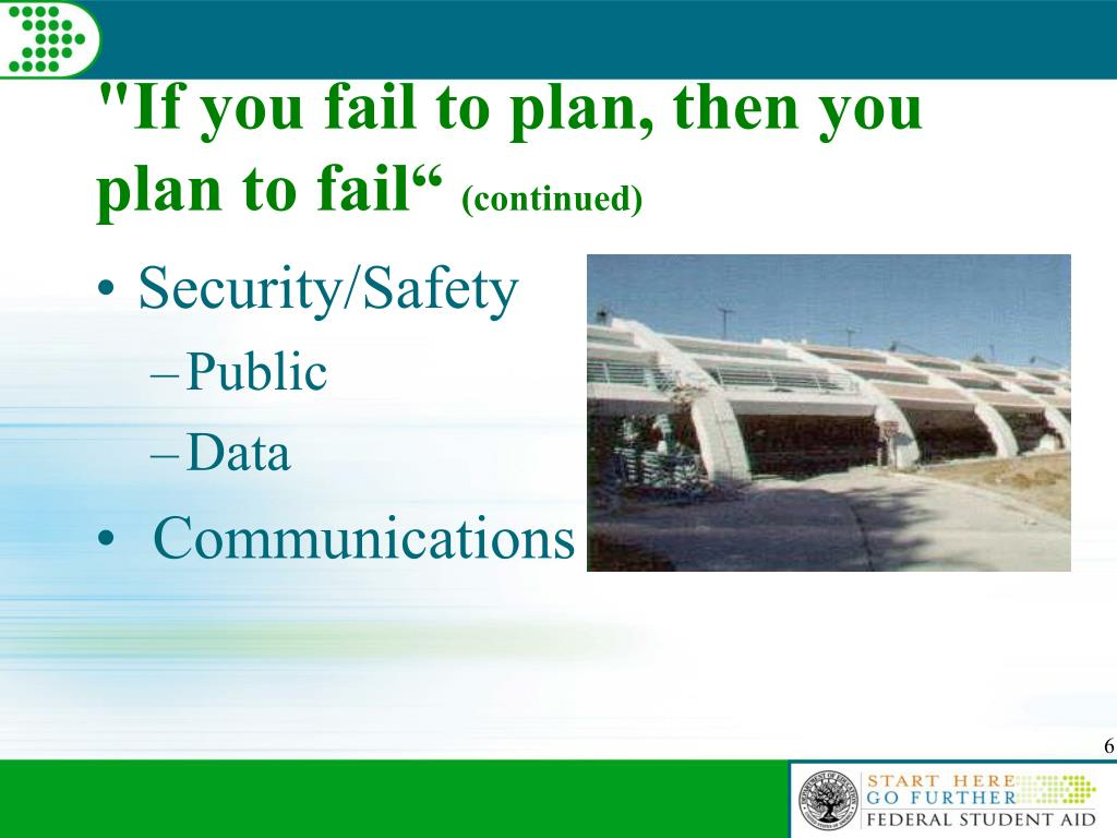 """If you fail to plan, then you plan to fail"""