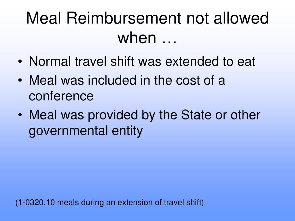 Meal Reimbursement not allowed when …