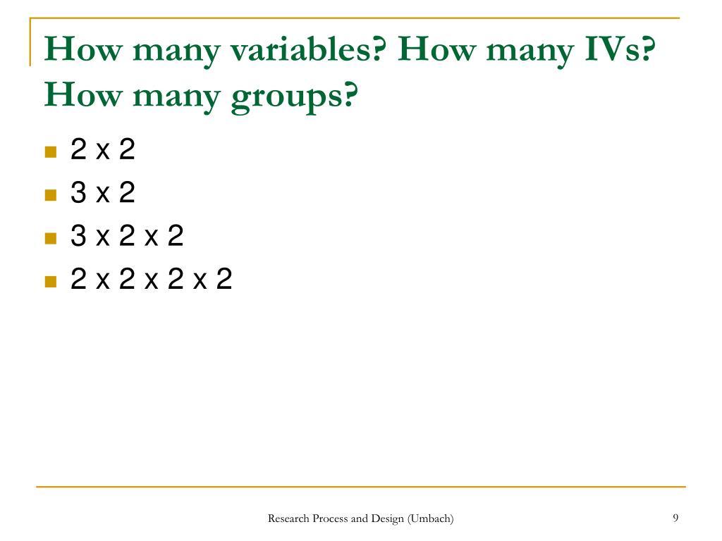 How many variables? How many IVs? How many groups?